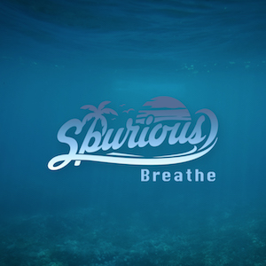 Spurious - Breathe